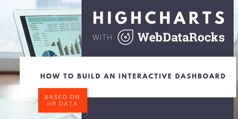 Building a dashboard with Highcharts and WebDataRocks Pivot